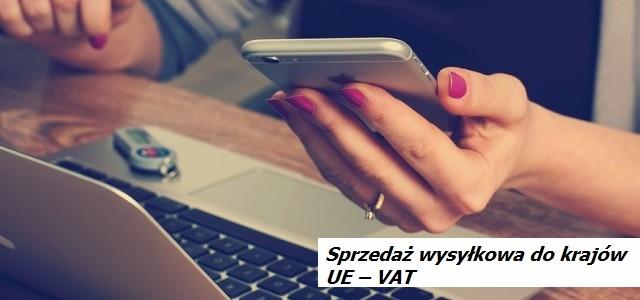 Sprzedaż wysyłkowa za granicę do krajów UE – VAT